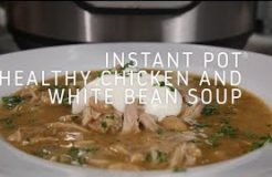 Instant Pot Healthy Chicken and White Bean Soup