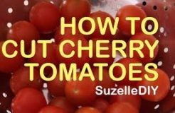 How to Cut Cherry Tomatoes